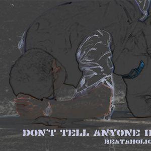 Don't tell Anyone Part two, Beataholic Demo Set 12_10