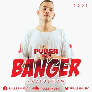 PULLER pres. Banger Radioshow #001