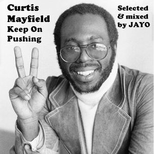 Curtis Mayfield - Keep On Pushing