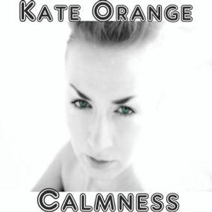 Kate Orange - Calmness