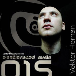 Elastikated Audio 015 - Vektor Hernan