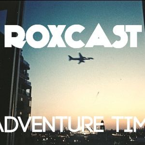 ROXCAST— Adventure Time (13)
