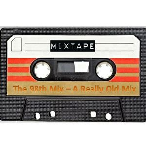 The 98th Mix – A Really Old Mix