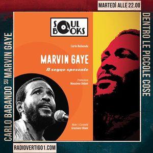 Soul Books Marvin Gaye - Il Sogno Spezzato - Intervista con Carlo Babando per www.radiovertigo1.com