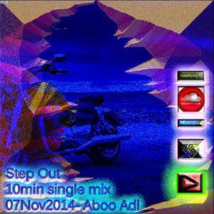 Step Out-10min single mix07Nov2014_Aboo Adl Mixcloud