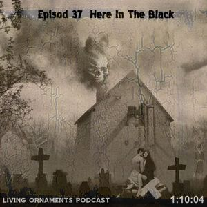 Episode 37 LOP Here In The Black