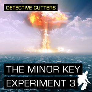 Detective Cutters - The Minor Key Experiment 3