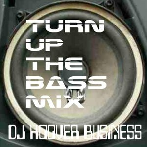 DJ HOOVER BUSINESS TURN UP THE BASS MIX