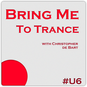 Bring Me To Trance with Christopher de Bart #U6