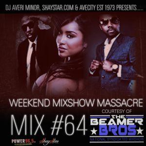 DJ Averi Minor - Weekend Mixshow Massacre Mix #64
