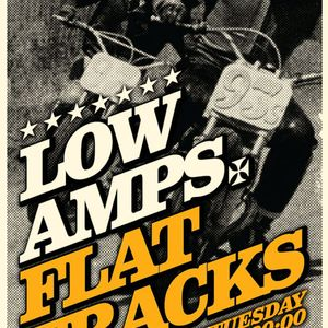 Low Amps Flat Tracks - 23 Apr 2013