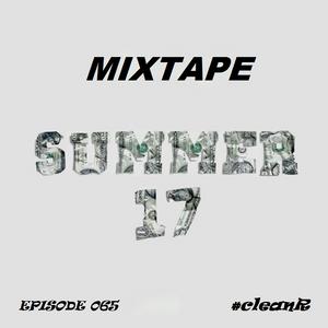 #cleanR Episode 065 - Mixtape Summer 17