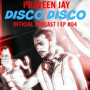 Praveen Jay - DISCO DISCO EP #04
