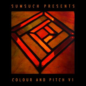 Sumsuch presents Colour and Pitch V1 (DJ Mix) by BBE Music   Mixcloud