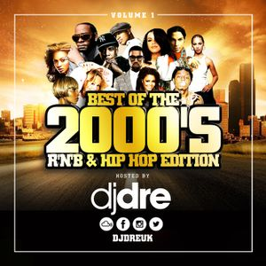 Best Of the 2000's / R'N'B & Hip Hop Edition / Volume 1