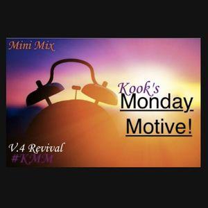 Kook's Monday Motive - V.4 Revival
