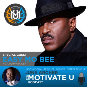 Motivate U! with June Archer Feat. Easy Mo Bee