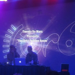"Tweety Da Mars Presents ""The Orb's In Blue Room"""