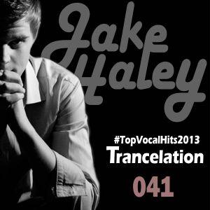 Jake Haley - Trancelation 041 27-12-2013 #TopVocalHits2013