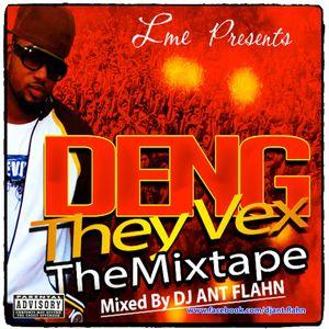 DenG Mixtape They Vex (By DJ Ant Flahn