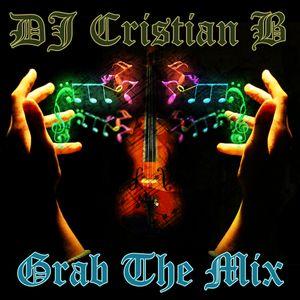 DJ Cristian B - Grab The Mix