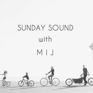Sunday Sound with MIJ - 26.03.17