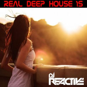 Real Deep House Volume 15 (Mixed by Dj Reactive)