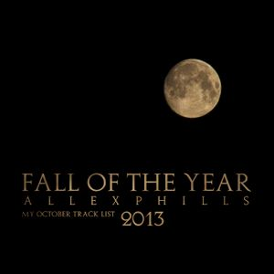 AllexPhills - Fall of the year (My Track List 10.2013)