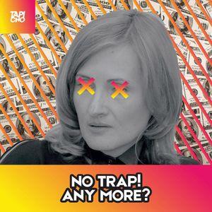TAPICHO - No Trap! Any More?