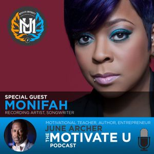 Motivate U! with June Archer Feat. Monifah