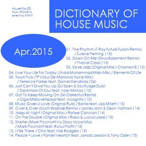 """ Dictionary of House Music Apr.2015 """