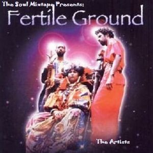 The Soul Mixtape Presents - The Artists - Fertile Ground