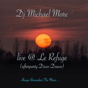 Michael More live @ Le Refuge (official afterparty disco-dasco)