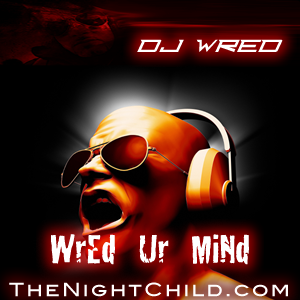 TheNightChild.com - Dj WrEd - WrEd Ur MiNd 010