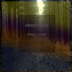 Deeplogic - Spring Came
