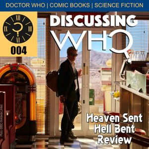 Discussing Who Episode 004 Review of Doctor Who 2015 Finale