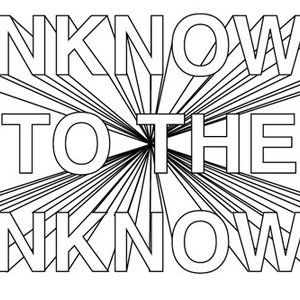 Unknown To The Unknown - 10th September 2014