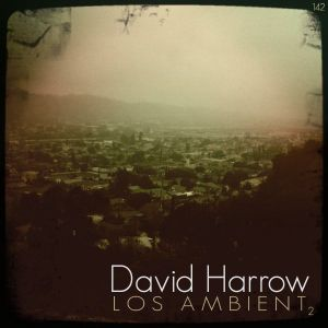 David Harrow - Los Ambient 2