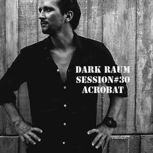 Dark Raum : session #030 Acrobat (koh Phangan)