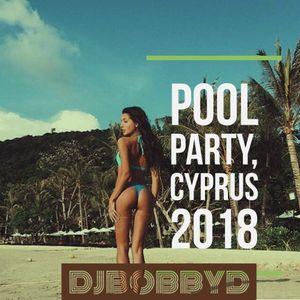 DJ Bobby D - Pool Party, Cyprus 2018