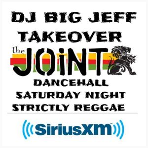 DJ BIG JEFF TAKES OVER DANCEHALL SATURDAY NIGHT ON THE JOINT SIRIUSXM 42