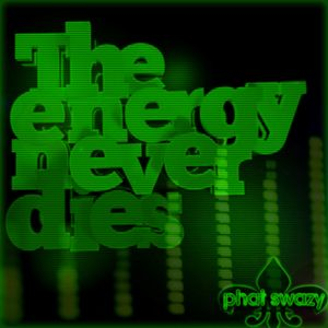 T.E.N.D: The Energy Never Dies by Phat sWaZy