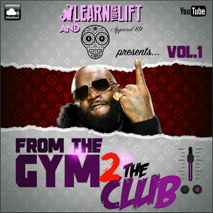 @LearnAsYouLift & @Apparel_89 - From The Gym 2 The Club (Volume.1)