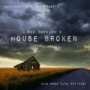 DJ Rod Chrolon House Broken Volume 1