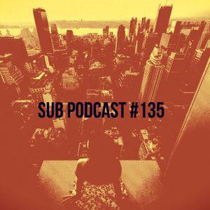 S.u.b. Podcast #135