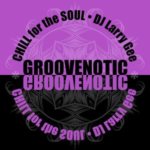 Groovenotic   Chill for the Soul