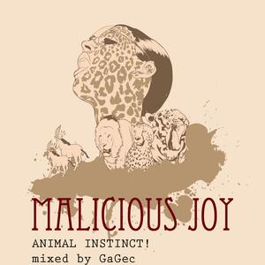 Malicious Joy - GaGec - ANIMAL INSTINCT!