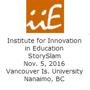 Special - Institute for Innovation in Education -VIU Gathering StorySlam