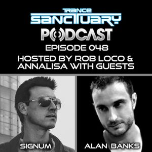 Trance Sanctuary Podcast Episode 48 with Signum & Alan Banks