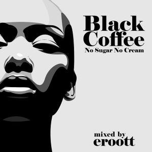 Black coffe no sugar no cream